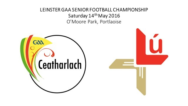 CARLOW V LOUTH SFC THIS SAT. 5pm IN PORTLAOISE