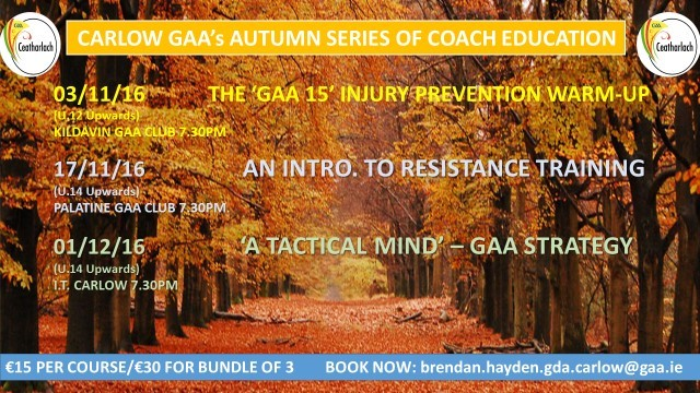 CARLOW GAA'S AUTUMN SERIES OF COACH ED. – PLACES LIMITED !